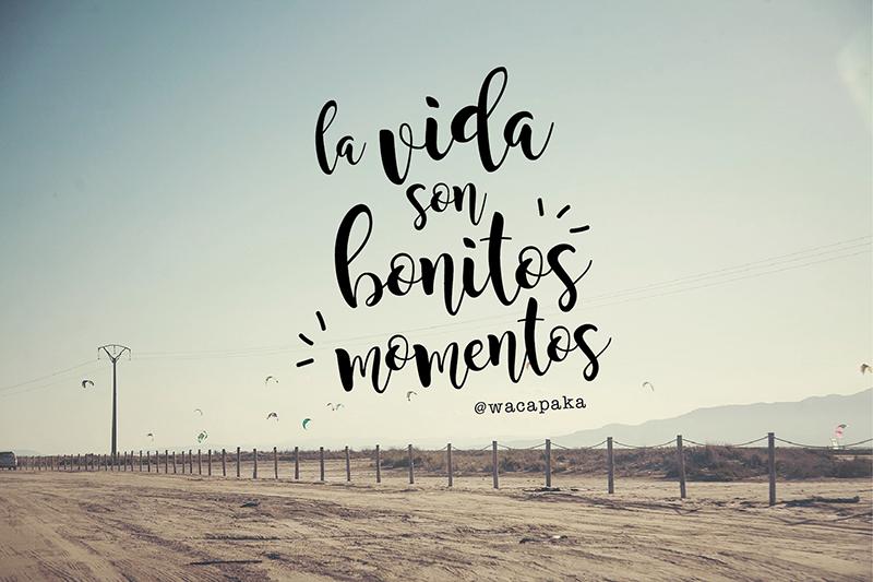 La vida son bonitos momentos