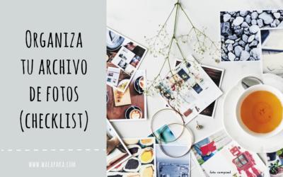 Mi sistema para organizar el archivo de fotos + checklist de regalo